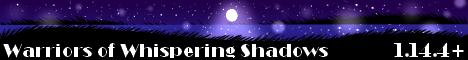 [OPEN] Warriors of Whispering Shadows || Minecraft Warrior Cats RPG server [2020] [1.14.4+]