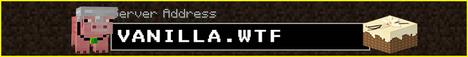 1.16.3 | vanilla.wtf | Pure Vanilla Survival